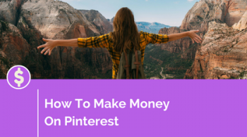 Make Money With Pinterest