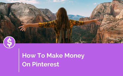 How To Make Money On Pinterest in 2018: 5 Simple Ways