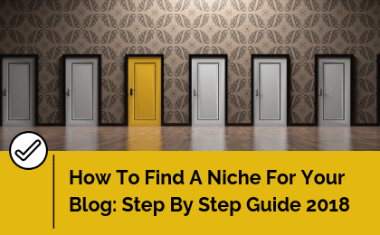 How To Find a Niche For Your Blog_ Step By Step Guide 2018