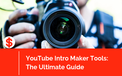 YouTube Intro Maker Tools: The 2018 Ultimate Guide
