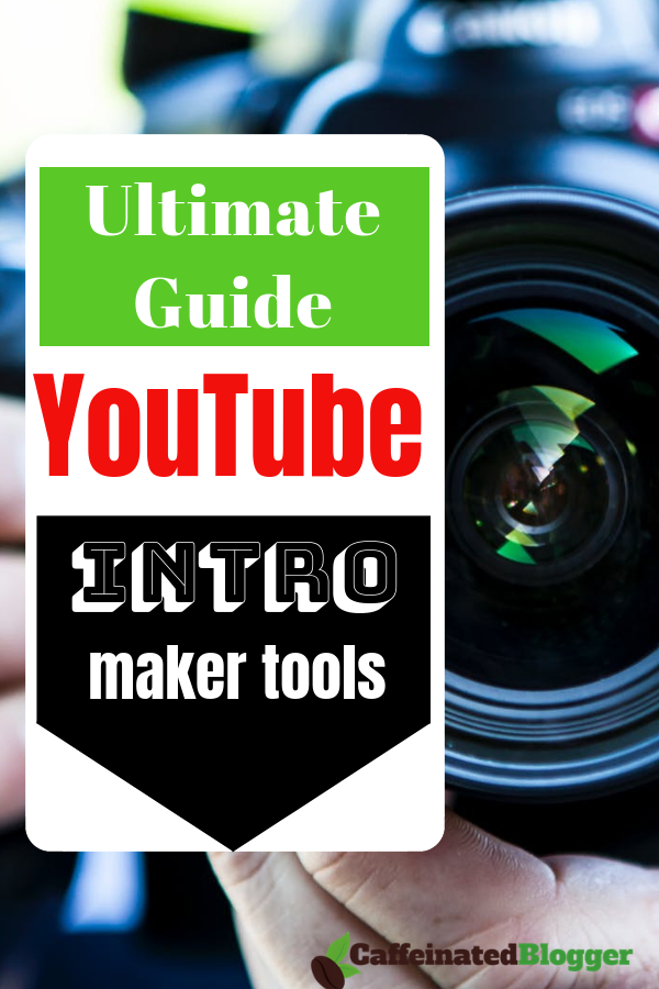 YouTube Intro Maker 2018: The Ultimate Guide To YouTube