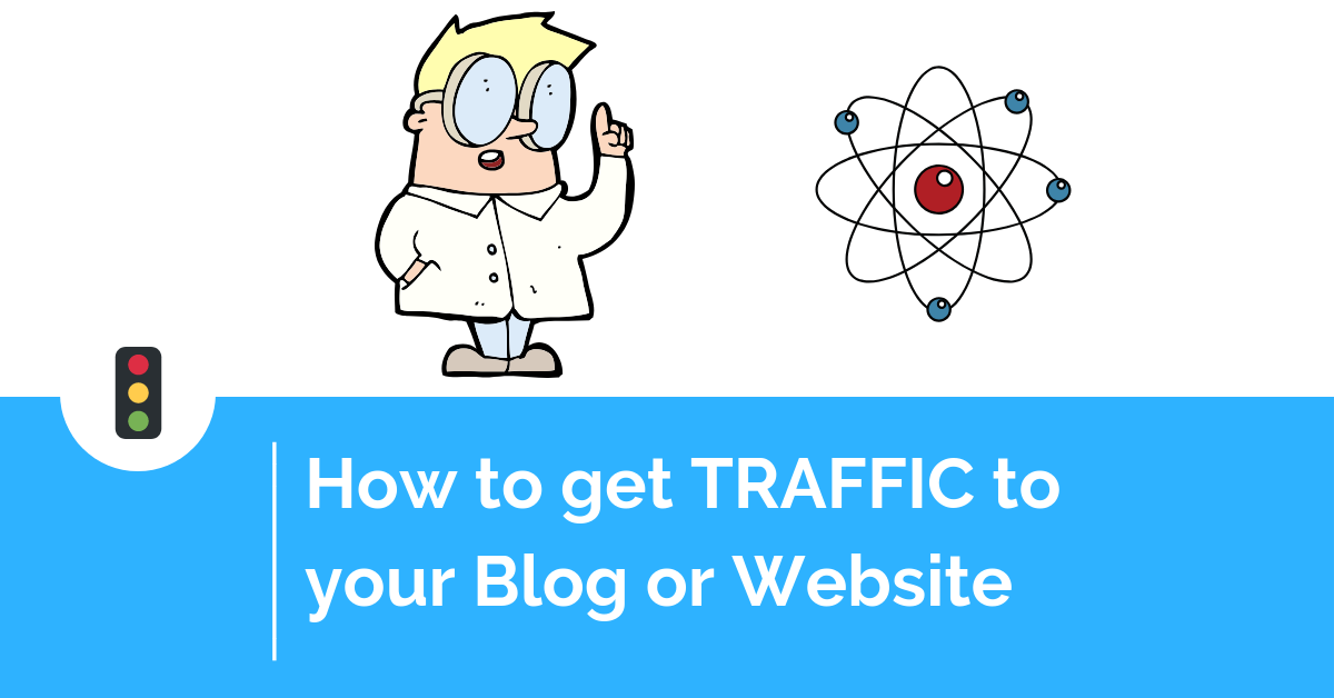 How To Drive Traffic To Your Blog, FREE and FAST